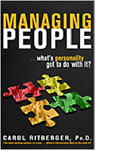 Managing People ...what's personality got to do with it? by Carol Ritberger, Ph.D.